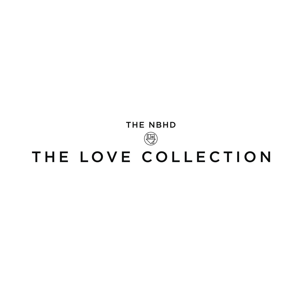 The Love Collection - Single The Neighbourhood CD cover