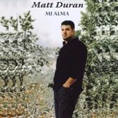 Matt Duran - I Don't Know What She Said