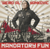 "Mandatory Fun - ""Weird Al"" Yankovic"