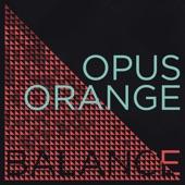 Opus Orange - Balance