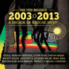 A Decade Of Reggae Music (2003 - 2013) - Various Artists