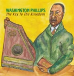 Washington Phillips - Lift Him Up That's All