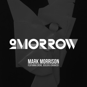 Mark Morrison - 2Morrow feat. Erene, Devlin & Crooked I