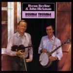 Byron Berline & John Hickman - Double Trouble
