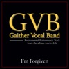 I'm Forgiven (Performance Tracks) - EP, Gaither Vocal Band