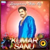 Legendary Hits of Kumar Sanu