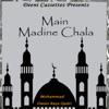 Main Madine Chala EP
