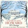 All Change (Unabridged) - Elizabeth Jane Howard