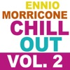 Ennio Morricone Chill Out, Vol. 2, Ennio Morricone