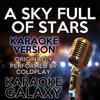 A Sky Full of Stars (Karaoke Instrumental Version) [Originally Performed By Coldplay] - Karaoke Galaxy