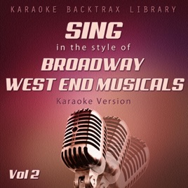 Sing in the Style of Broadway West End Musicals (Karaoke Version) [Vol 2]  by Karaoke Backtrax Library