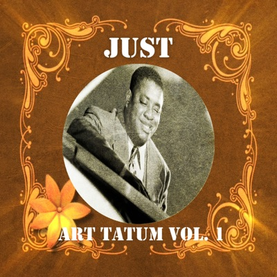 Just Art Tatum, Vol. 1 - Art Tatum