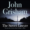 The Street Lawyer (Unabridged) - John Grisham