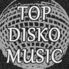 Top Disko Music: Grandes Éxitos Clásicos de la Música Disco Funk de los Años 70's 80's - Varios Artistas