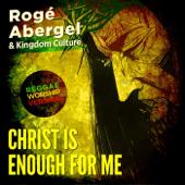 Christ Is Enough for Me - Rogé Abergel & Kingdom Culture