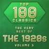 Top 100 Classics - The Very Best of the 1920's, Vol. 3