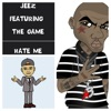 Hate Me - Single, Jeez & The Game