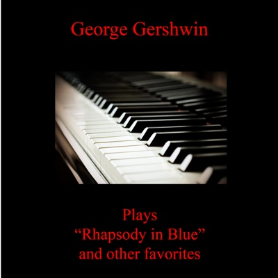 Rhapsody In Blue and Other Favorites - EP - George Gershwin