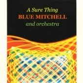 Blue Mitchell Orchestra - A Sure Thing
