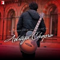 Various Artists - Hit Songs From the Films of Aditya Chopra