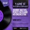 Swing Softly (Mono Version), Johnny Mathis & Percy Faith and His Orchestra