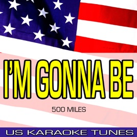 I'm Gonna Be (500 Miles) [Originally Performed by the Proclaimers]  [Karaoke Version] - Single by US Karaoke Tunes