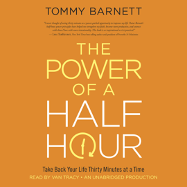 The Power of a Half Hour: Take Back Your Life Thirty Minutes at a Time (Unabridged) audiobook