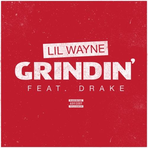 Lil Wayne - Grindin' (feat. Drake)
