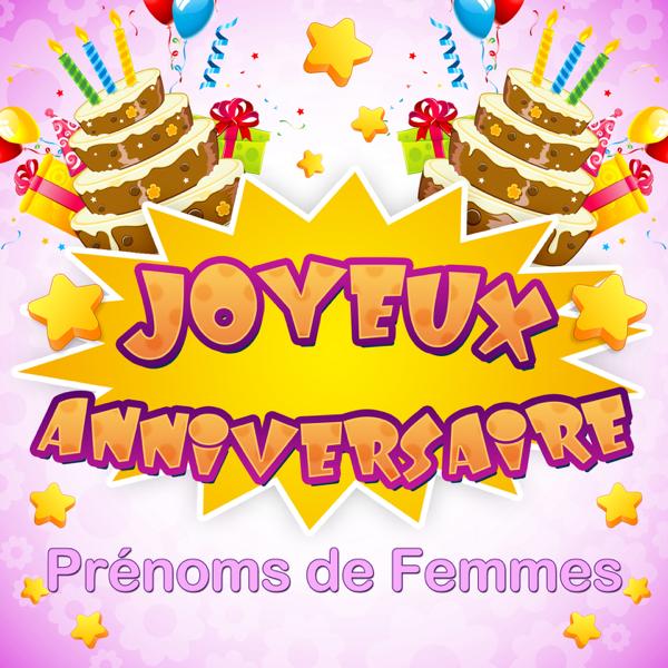 Joyeux Anniversaire Prenoms De Femmes Par Chorus Friends Sur Apple