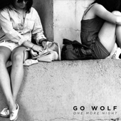 Go Wolf - One More Night