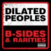 B-Sides & Rarities, Dilated Peoples