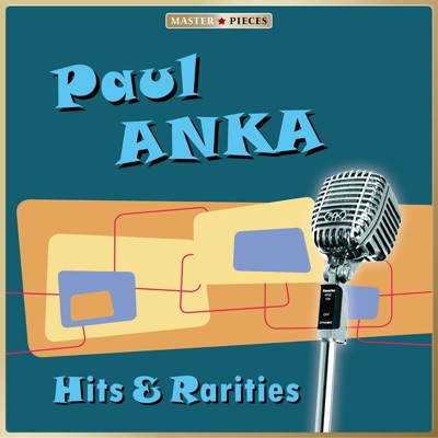 Masterpieces Presents Paul Anka: Hits & Rarities (49 Tracks) - Paul Anka