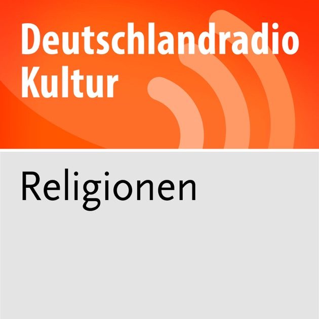 Religionen Deutschlandfunk Kultur Von Deutschlandfunk Kultur Auf