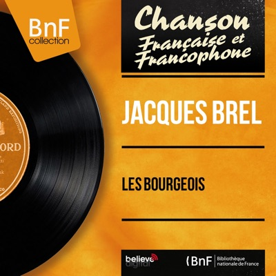 Les bourgeois (feat. François Rauber et son orchestre) [Mono version] - Single - Jacques Brel