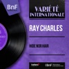 Hide Nor Hair (Mono Version) - EP, Ray Charles