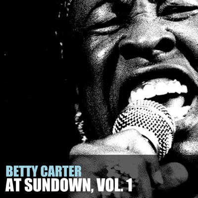 At Sundown, Vol. 1 - Betty Carter