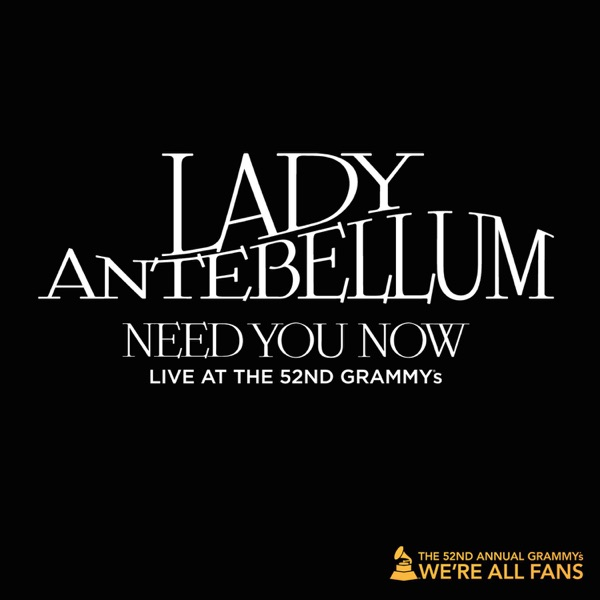 Need You Now (Live at the 52nd Grammy Awards) - Single