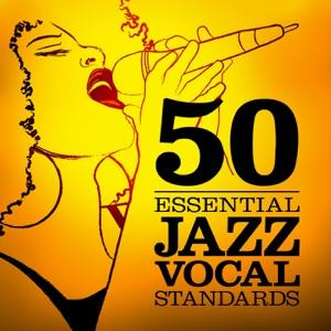 50 Essential Jazz Vocal Standards