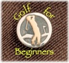 Golf for Beginners, Because We're Always Learning!