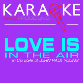 Love Is in the Air (In the Style of John Paul Young) [Karaoke Instrumental Version]