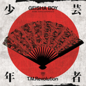 Geisha Boy (Anime Song Experience)-T.M.Revolution