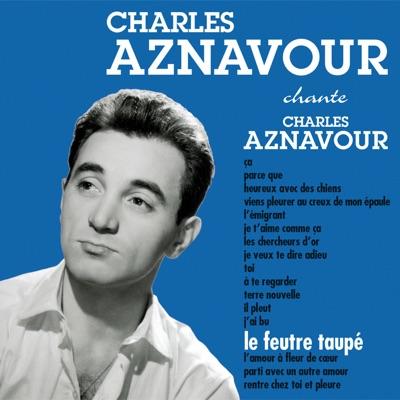 Le feutre taupé - Charles Aznavour
