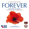 Forever The Official Album of the World War 1 Commemorations