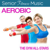 Senior Fitness Music: Aerobic-The Gym All-Stars