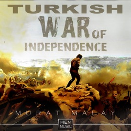 ‎Turkish War Of Independence - EP by Murat Malay