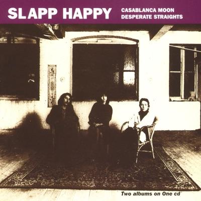 Casablanca Moon / Desperate Straights - Slapp Happy
