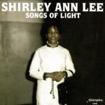 Shirley Ann Lee - I Shall Not Be Moved