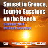 Sunset in Greece Lounge Session on the Beach (Summer 2014 Chillout Selection)