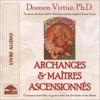 Archanges et maîtres ascensionnés: Comment travailler et guérir avec les divinités et les déités - Doreen Virtue