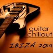 Ibiza Guitar Instrumental Chillout 2014 - Erotic Balearic Beach Chill Party Songs 4 Summer Love
